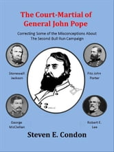 The Court-Martial of General John Pope ebook by Steven Condon