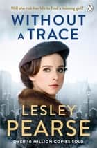 Without a Trace ebook by Lesley Pearse
