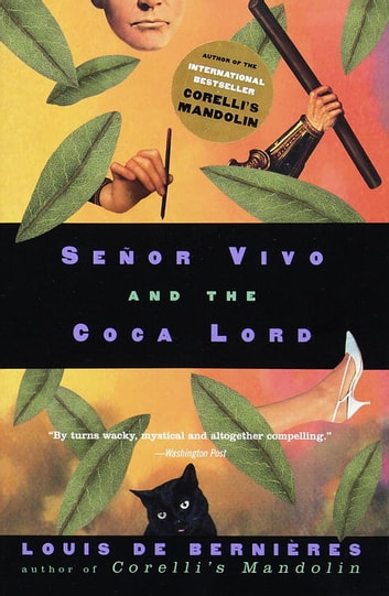 Senor Vivo and the Coca Lord ebook by Louis de Bernieres