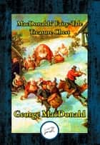 MacDonalds' Fairy-Tale Treasure Chest ebook by George MacDonald