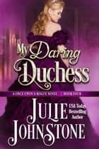 My Daring Duchess ebook by Julie Johnstone
