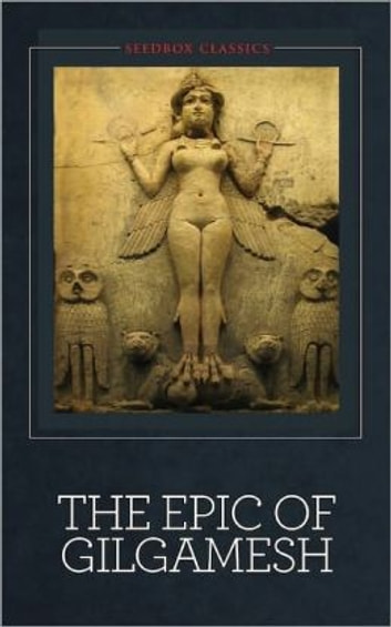 The Epic Of Gilgamesh ebook by Anonymous