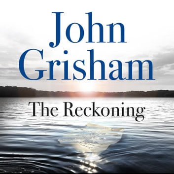 The Reckoning - The Sunday Times Number One Bestseller audiobook by John Grisham