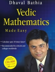 Vedic Mathematics Made Easy ebook by Dhaval Bathia