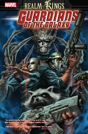 Guardians of the Galaxy Vol. 4 - Realm of Kings ebook by Dan Abnett,Andy Lanning,Brad Walker