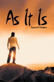 As It Is ebook by Raymond G Floodgate