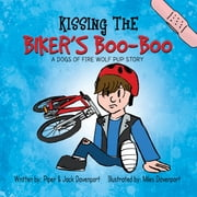 Kissing the Biker's Boo-Boo ebook by Piper Davenport, Jack Davenport, Miles Davenport