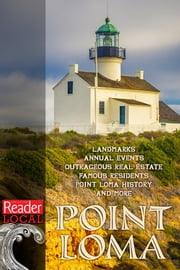 All Things Point Loma - History, Places to Go, Things to Do, and Reader Stories from the Last 40 Years ebook by San Diego Reader