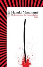 O assassinato do comendador - Vol. 1 - O surgimento da IDEA ekitaplar by Haruki Murakami, Rita Kohl