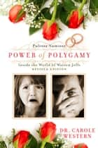 Power of Polygamy - a/k/a/ Inside the World of Warren Jeffs Revised Edition ebook by Dr. Carole A. Western