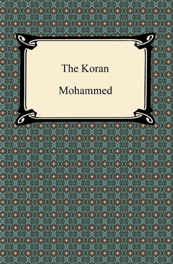 The Koran (Qur'an) ebook by Mohammed