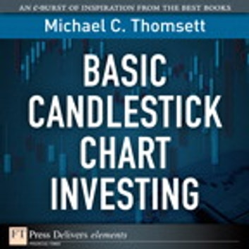 Basic Candlestick Chart Investing ebook by Michael C. Thomsett