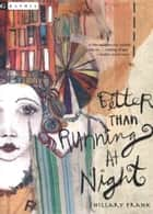 Better Than Running at Night eBook by Hillary Frank