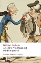 An Enquiry Concerning Political Justice ebook by William Godwin, Mark Philp