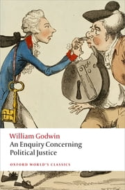 An Enquiry Concerning Political Justice ebook by William Godwin,Mark Philp