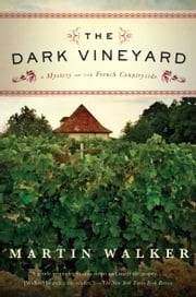 The Dark Vineyard - A Novel of the French Countryside ebook by Martin Walker