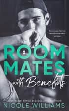 Roommates With Benefits e-bok by Nicole Williams