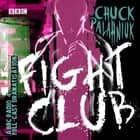 Fight Club - A BBC Radio 4 full-cast dramatisation audiobook by Chuck Palahniuk