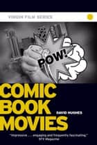 Comic Book Movies - Virgin Film ebook by David Hughes