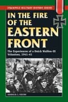 In the Fire of the Eastern Front ebook by Hendrick C. Verton