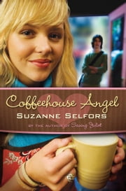Coffeehouse Angel ebook by Suzanne Selfors