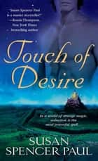 Touch of Desire ebook by Susan Spencer Paul