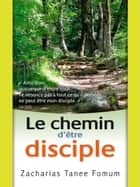 Le Chemin D'être Disciple ebook by Zacharias Tanee Fomum