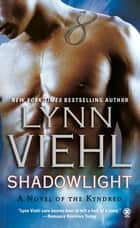 Shadowlight ebook by Lynn Viehl