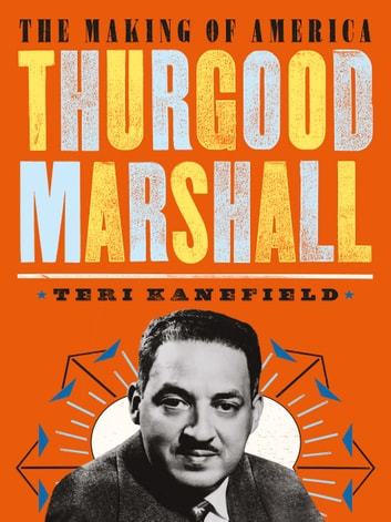Thurgood Marshall - The Making of America #6 ebook by Teri Kanefield