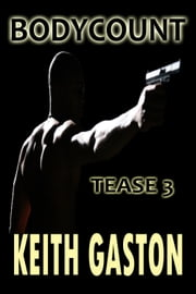 Tease 3: Bodycount ebook by Keith Gaston