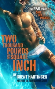 Two Thousand Pounds Per Square Inch ebook by Brent Hartinger