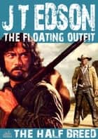 The Floating Outfit 16: The Half-Breed ebook by J.T. Edson