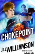 Chokepoint: Mini Mission 1.5 ebook by Jill Williamson