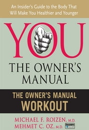 The Owner's Manual Workout ebook by Michael F. Roizen,Mehmet C. Oz, M.D.