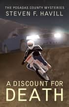 A Discount For Death eBook by Steven F Havill