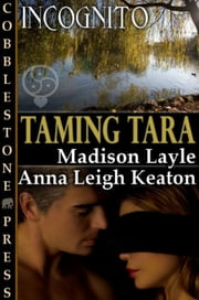 Taming Tara ebook by Madison Layle,Anna Leigh Keaton