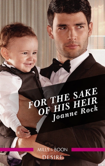 For The Sake Of His Heir ebook by Joanne Rock