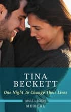 One Night to Change Their Lives ebook by Tina Beckett