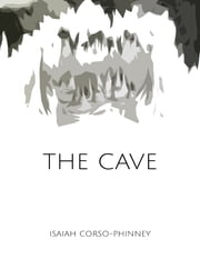 The Cave ebook by Isaiah Corso-Phinney