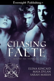 Chasing Faete ebook by Elena Kincaid,Maia Dylan,Sarah Marsh
