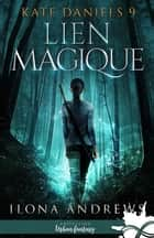 Lien magique - Kate Daniels, T9 ebook by Ilona Andrews
