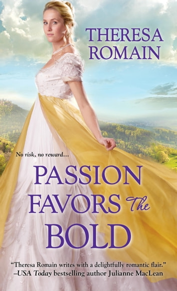 Passion Favors the Bold ebook by Theresa Romain