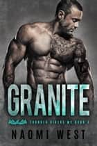 Granite (Book 3) - Thunder Riders MC, #3 ebook by Naomi West