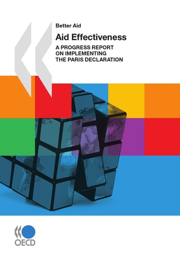 Aid Effectiveness - A Progress Report on Implementing the Paris Declaration ebook by Collective
