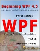 Beginning WPF 4.5 by Full Example VB.Net ebook by Stephen Thomas
