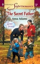 The Secret Father ebook by Anna Adams