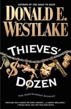Thieves Dozen ebook by Donald E. Westlake