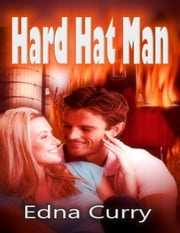 Hard Hat Man - Minnesota Romance novel series ebook by Edna Curry