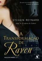 A transformação de Raven ebook by Sylvain Reynard