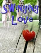 Swinging Love ebook by C. Y. Croft